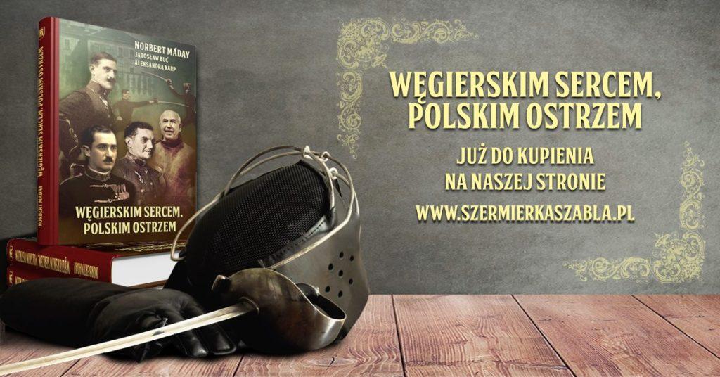 Węgiersim sercem, polskim ostrzem